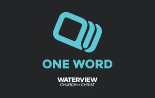 One Word Study Waterview Church Of Christ