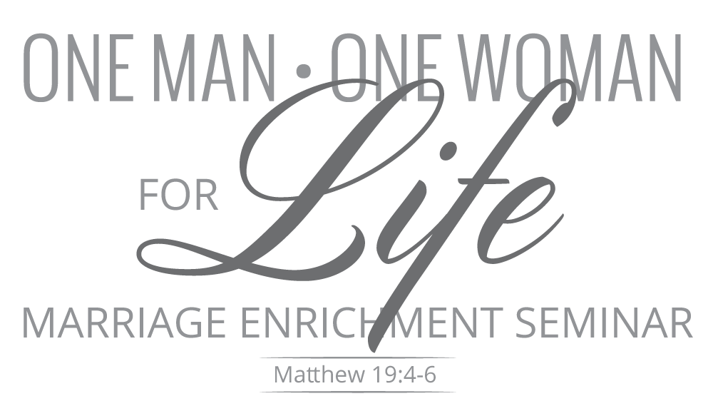 One Man • One Woman for Life Marriage Enrichment Seminar